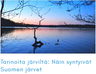 Tarinoita järviltä: Näin syntyivät Suomen järvet
